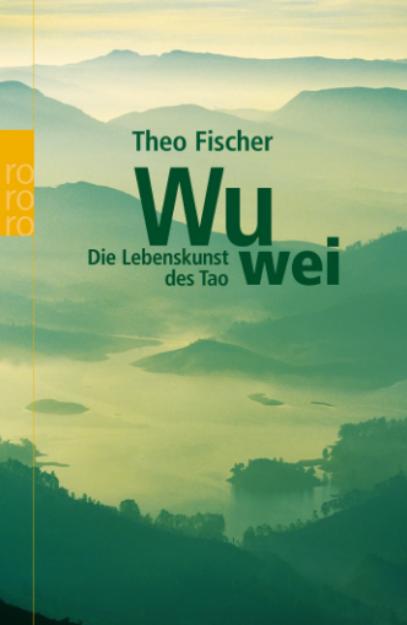 Bild von FISCHER Wu wei - Die Lebenskunst des Tao