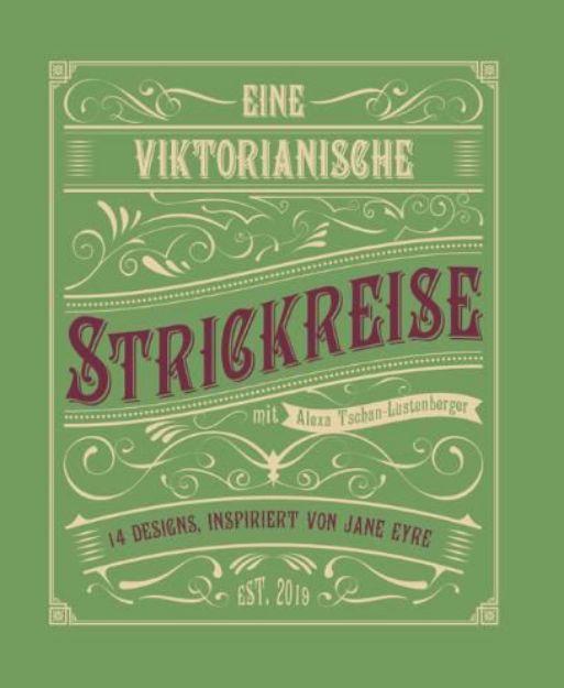 Bild von TSCHAN-LUSTENBERGER Eine viktorianische Strickreise