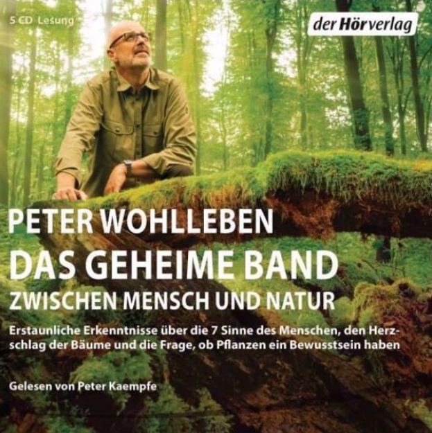 Bild von WOHLLEBEN Das geheime Band zwischen Mensch und Natur CD