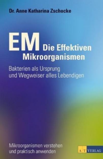 Bild von ZSCHOCKE EM die Effektiven Mikroorganismen